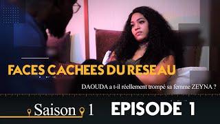 Faces Cachées du Réseau - Saison 1 - Episode 1