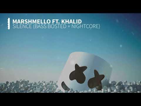 Marshmello ft. Khalid - Silence (Bass Boosted + Nightcore)