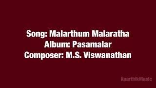Malarthum Malaratha - Pasamalar - M.S Viswanathan
