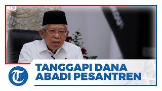 Usai Perpres Dana Abadi Pesantren Diteken Jokowi, Ma'ruf Sebut Anggarannya saat Ini Masih Dihitung
