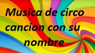 MÚSICA DE CIRCO (con nombre de la canción)