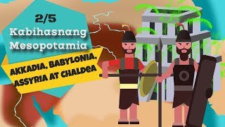 Grade 7 Araling Panlipunan | Sinaunang Mesopotamia: Akkadia, Babylonia, Assyria at Chaldea | Ser Ian's Class