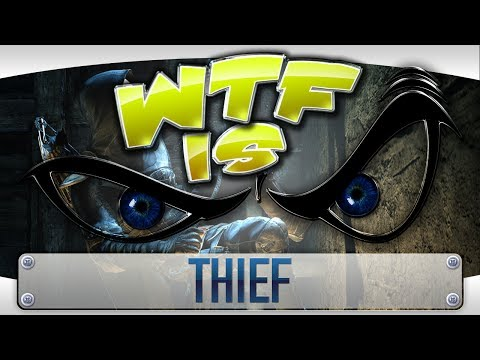 ► WTF Is... - Thief ? video thumbnail