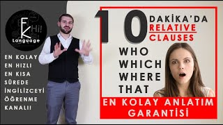 "10 DAKİKA'DA RELATIVE CLAUSES! ""WHO-WHICH-WHERE-THAT"" EN KOLAY ANLATIM İLE!"