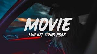 Luh Kel   Movie (Lyrics) Ft. PnB Rock