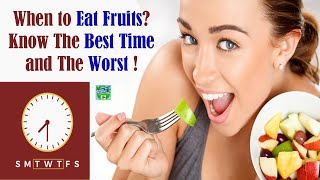 When to Eat Fruits ? Know The Best Time and The Worst !