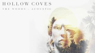 Hollow Coves - The Woods (Acoustic) [Audio]