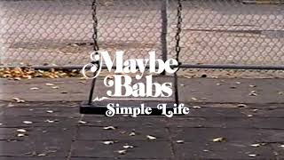 "Maybe Babs – ""Simple Life"""