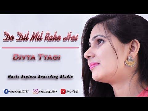 Do Dil Mil Rahe Hain   Divya Tyagi   Unplugged Cover