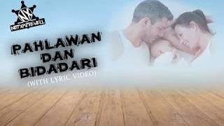 NOT XMPREWELL - Pahlawan Dan Bidadari (With Lirik Video)