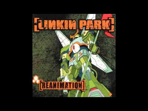 Linkin Park - Pts. Of .Athrty feat. Jay Gordon (Reanimation)