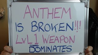 ANTHEM is BROKEN: Level 1 Weapon DOMINATING the Game!!