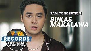 Sam Concepcion — Bukas Makalawa [Official Music Video] | Para Sa Broken Hearted OST