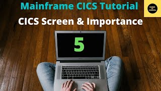 IBM Mainframe CICS Screen and its importance