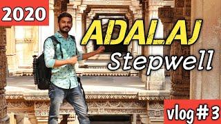 Adalaj Stepwell Vlog 2020   TourCam 🔥