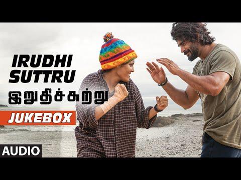 Irudhi Suttru || Jukebox || R. Madhavan, Ritika Singh || Santhosh Narayanan