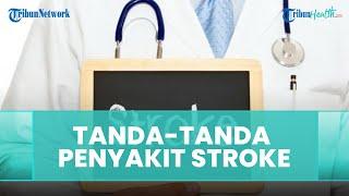 Kenali Tanda-tanda Penyakit Stroke Sejak Dini, Berikut Cara Mencegahnya dari Dokter Spesialis