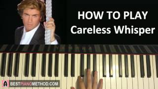 HOW TO PLAY - George Michael - Careless Whisper (Piano Tutorial Lesson)