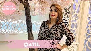 Zenfira İbrahimova - Qatil 2018
