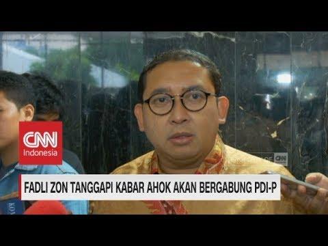 Fadli Zon Tanggapi Kabar Ahok Akan Bergabung PDI-P