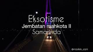 preview picture of video 'Eksotisme Jembatan Mahkota II Samarinda #LamputematikWithDrone'