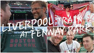 LAUGHING WITH JURGEN KLOPP! LIVERPOOL TRAIN AT FENWAY PARK VLOG
