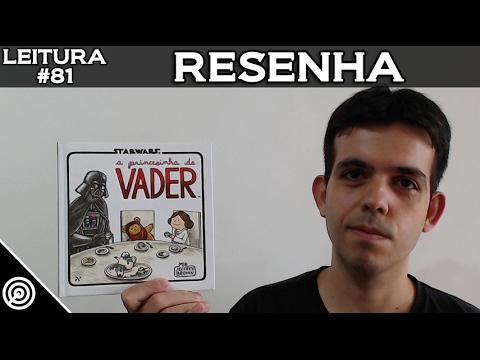 A PRINCESINHA DE VADER - RESENHA - LEITURA #81