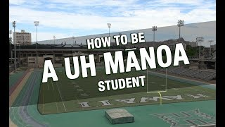 How to be a UH Manoa Student