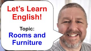 Let's Learn English! Topic: Rooms and Furniture