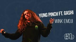 Yung Pinch (feat. Gashi)   Wink Emoji [Official Audio]