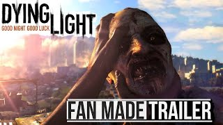 Awesome Dying Light Remix /Fan made Trailer