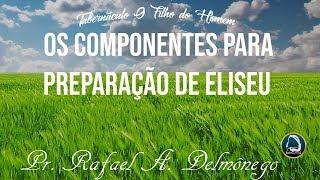 Os componentes para a preparação de Eliseu – 02/12/2018