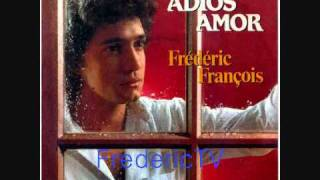 FREDERIC FRANCOIS ♥♥ADIOS AMOR♥♥