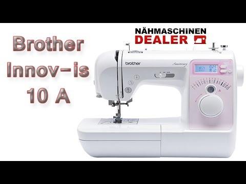 Brother Nähmaschine Innov-is 10 A Anniversary deutsch