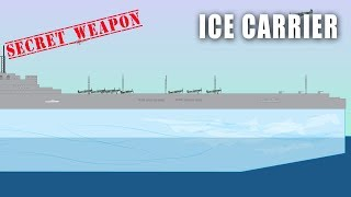 Ice Ship (Secret Weapon of WWII)