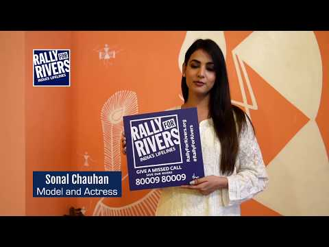 Sonal Chauhan Rallies for Rivers