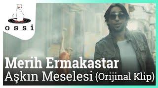 Merih Ermakastar / Aşkın Meselesi