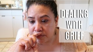 DEALING WITH GRIEF & WHERE I'VE BEEN
