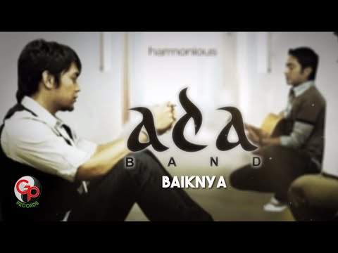 Ada Band | Baiknya [Official Lyric Video]