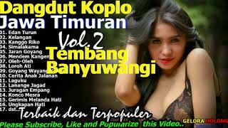 Dangdut Koplo Banyuwangi Jawa Timuran Vol 2...