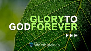 Glory To God Forever - FEE (With Lyrics)™HD