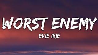 Evie Irie - Worst Enemy (Lyrics)