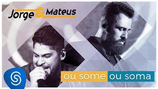 """""""Jorge & Mateus"""" - Ou Some Ou Soma (Live)"""
