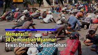 Memanas! dalam Sehari 38 Demonstran Myanmar Tewas Ditembak
