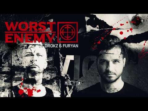 Drokz & Furyan - Worst Enemy