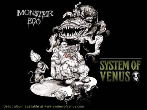 SYSTEM OF VENUS - Monster Ego