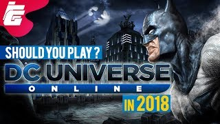 Should You Play? - DC Universe Online - in 2018
