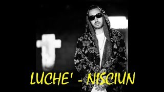 Luchè   Nisciun (Testo)