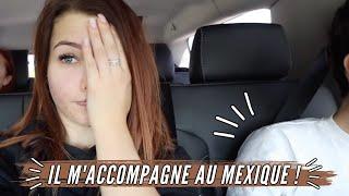 IL M'ACCOMPAGNE AU MEXIQUE ! 🇲🇽