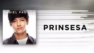 Daniel Padilla - Prinsesa (Audio)